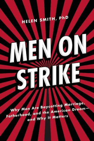 Men on Strike: Society's War On Men