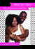 Black Girls Guide:  How to Find & Choose the Right Man