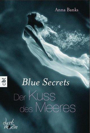 Blue Secrets - Der Kuss des Meeres (The Syrena Legacy, #1)