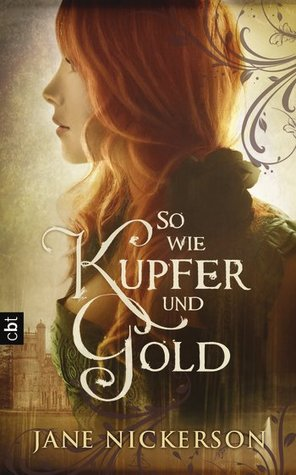 http://book-and-shoppaholics.blogspot.de/2013/11/rezi-so-wie-kupfer-und-gold-jane.html