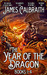 The Year of the Dragon, Books 1-4 by James Calbraith