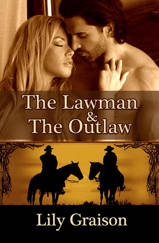 The Lawman & The Outlaw by Lily Graison