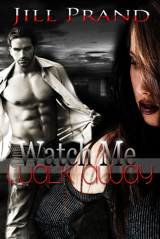 Watch Me Walk Away (Walking, #1)