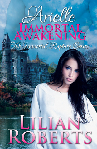 Arielle: Immortal Awakening (Immortal Rapture, #1)