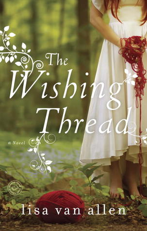 The Wishing Thread, by Lisa Van Allen (review)
