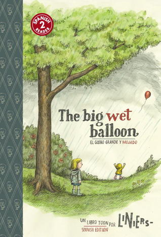 The Big Wet Balloon: Toon Books Level 2