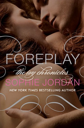 Foreplay (The Ivy Chronicles #1) by Sophie Jordan | Review