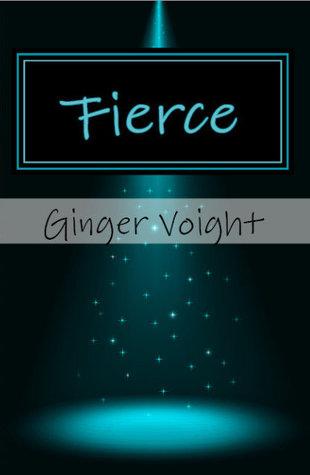 Fierce, (Fierce, #1)