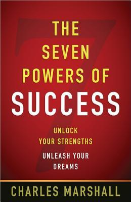 The Seven Powers of Success by Charles Marshall