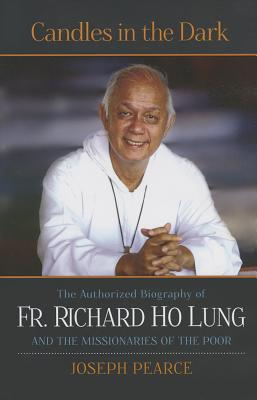 Candles in the Dark: The Authorized Biography of Fr. Richard Ho Lung and the Missionaries of the Poor