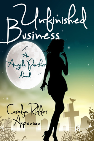 Unfinished Business; An Angela Panther Novel