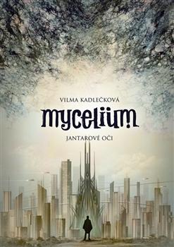 Jantarové oči (Mycelium, #1)