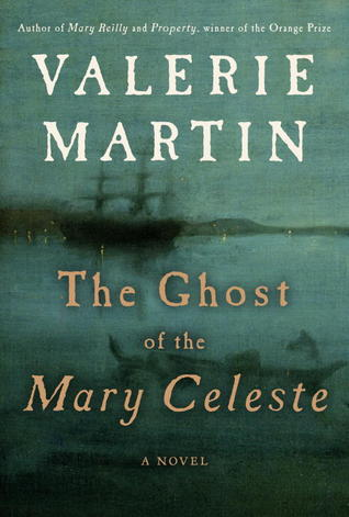 book cover: the ghost of mary celeste by valerie martin