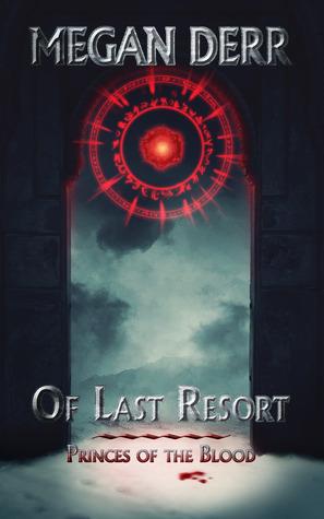 Current Week Review: Of Last Resort by Megan Derr