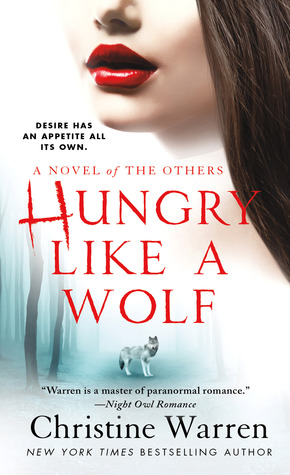 Hungry Like a Wolf (Novels Of The Others #8)  (FIX) - Christine Warren