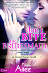 Don't Bite the Bridesmaid (Sons of Kane #1)
