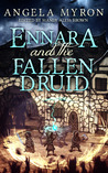 Ennara and the Fallen Druid (Ennara, #1)