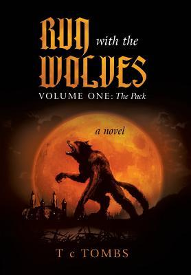Run with the Wolves Volume One: The Pack