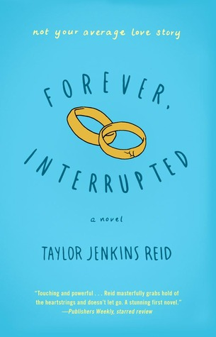 Early Review – Forever, Interrupted: A Novel by Taylor Jenkins Reid