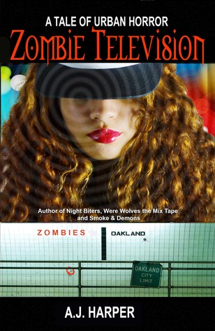 Zombie Television A Tale of Urban Horror by A.J. Harper
