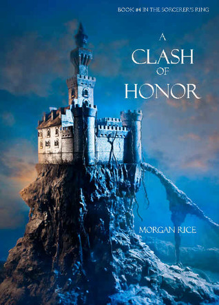 A Clash of Honor (The Sorcerer's Ring, #4)