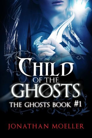 Child of the Ghosts (Ghosts, #1)