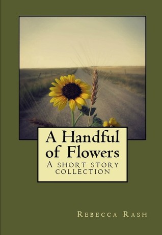 A Handful of Flowers: a short story collection