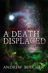 A Death Displaced - A Paranormal Urban Fantasy by Andrew  Butcher