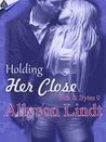 Holding Her Close (Bits & Bytes, #0)