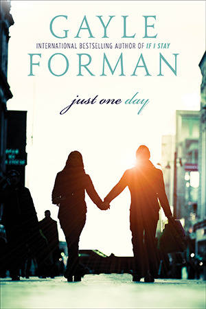 Just One Day (Just One Day, #1) - Gayle Forman