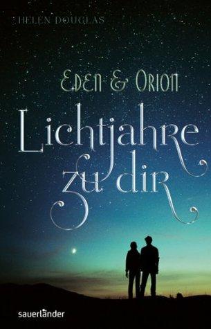 Lichtjahre zu dir (After Eden, #1)