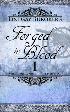 Forged in Blood I by Lindsay Buroker