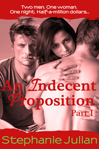 An Indecent Proposition Part I
