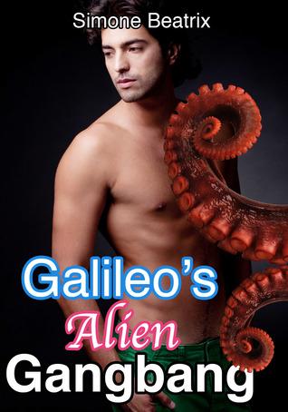 Galileo's Alien Gangbang