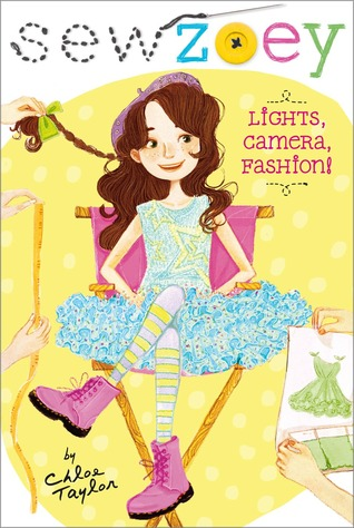 Lights, Camera, Fashion! (Sew Zoey, #3)