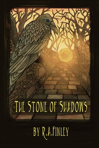 The Stone of Shadows by R.A. Finley