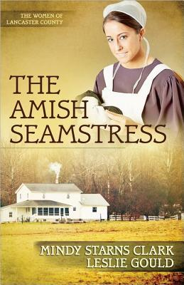The Amish Seamstress (Women of Lancaster County #4)