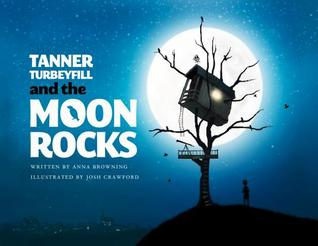 Tanner Turbeyfill and the Moon Rocks by Anna Browning