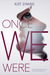 Once We Were (The Hybrid Ch...