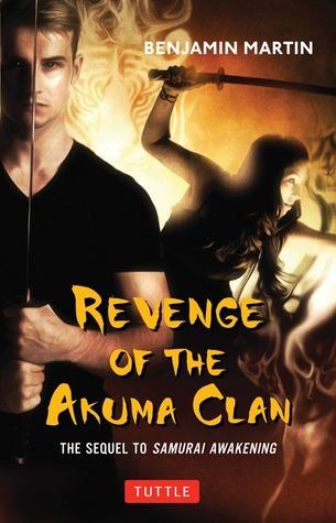 Revenge of the Akuma Clan by Benjamin    Martin