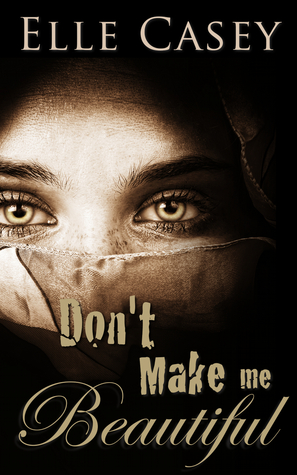 6 Stars for Don't Make Me Beautiful by Elle Casey