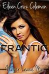 Frantic (Never Leave Me, #1)