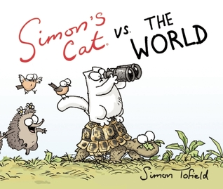 Early Review – Simon's Cat vs. the World (Simon's Cat #4) by Simon Tofield