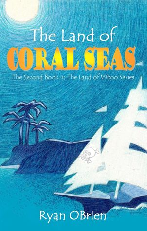 The Land of Coral Seas (The Land of Whoo Series #2)