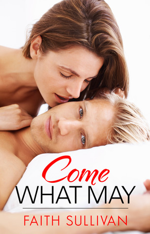 Come What May by Faith Sullivan