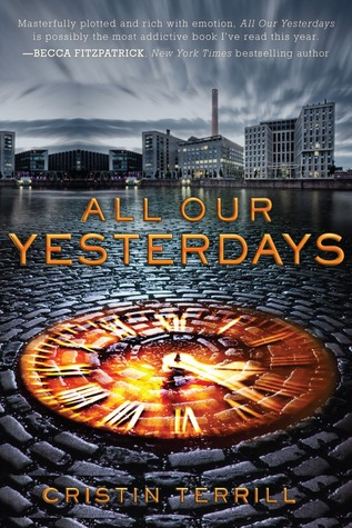 Book Review – All Our Yesterdays (All Our Yesterdays #1) by Cristin Terrill