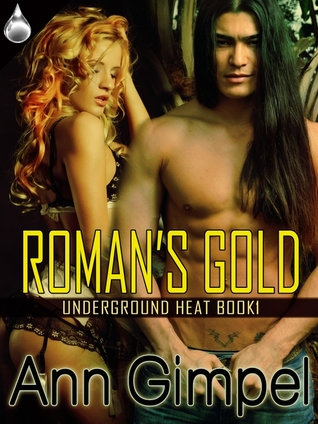 Roman's Gold (Underground Heat #1)