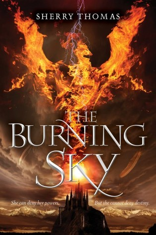 17332556 The Burning Sky by Sherry Thomas (ARC)