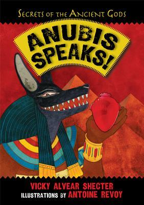 Anubis Speaks! A Guide to the Afterlife by the Egyptian God of the Dead