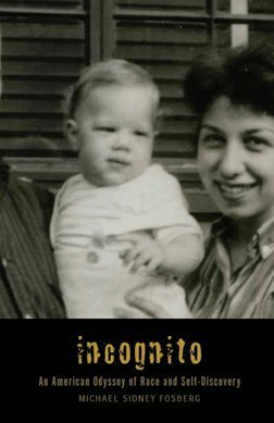 Incognito: An American Odyssey of Race and Self-Discovery
